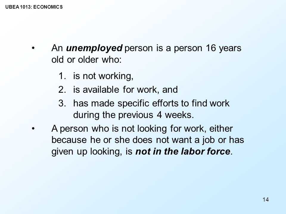 An unemployed person is a person 16 years old or older who: