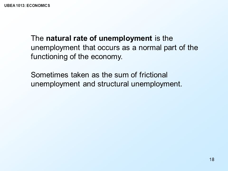 The natural rate of unemployment is the unemployment that occurs as a normal part of the functioning of the economy.