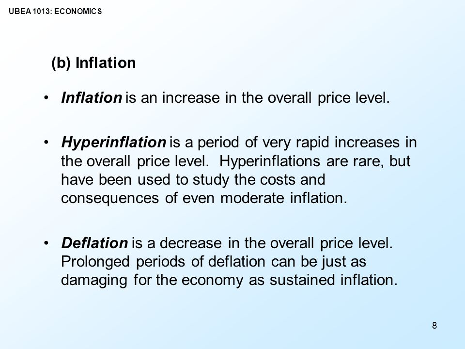 (b) Inflation Inflation is an increase in the overall price level.