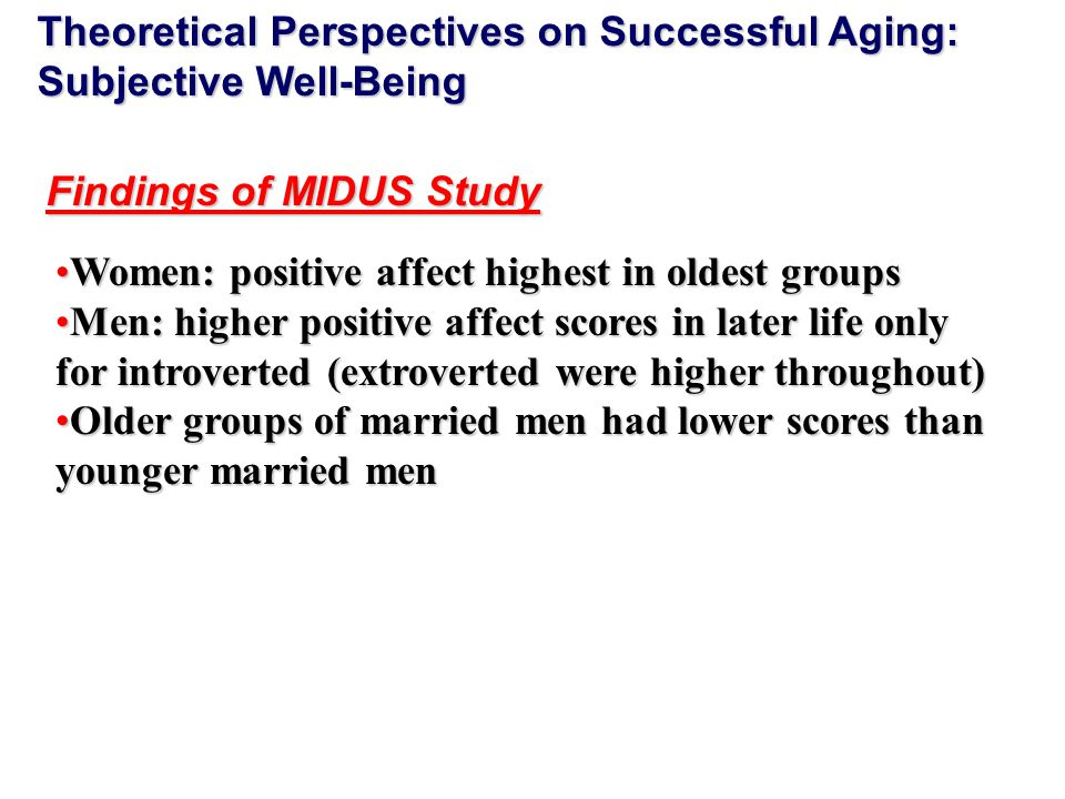 successful aging from the perspective of Theoretical perspectives on aging  there are three classic theories of aging within the conflict perspective  successful aging:.