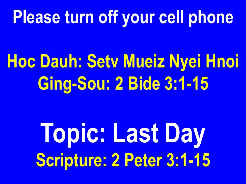 Please turn off your cell phone Hoc Dauh: Setv Mueiz Nyei Hnoi
