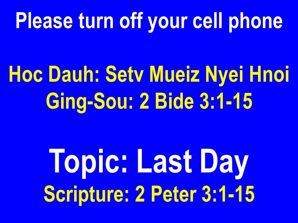 Please turn off your cell phone Hoc Dauh: Setv Mueiz Nyei Hnoi
