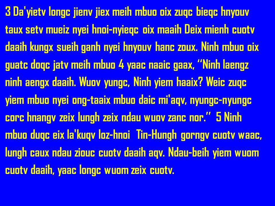 3 Da yietv longc jienv jiex meih mbuo oix zuqc bieqc hnyouv