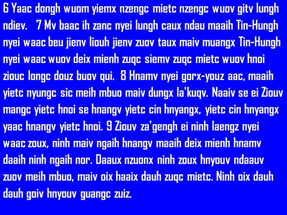 6 Yaac dongh wuom yiemx nzengc mietc nzengc wuov gitv lungh