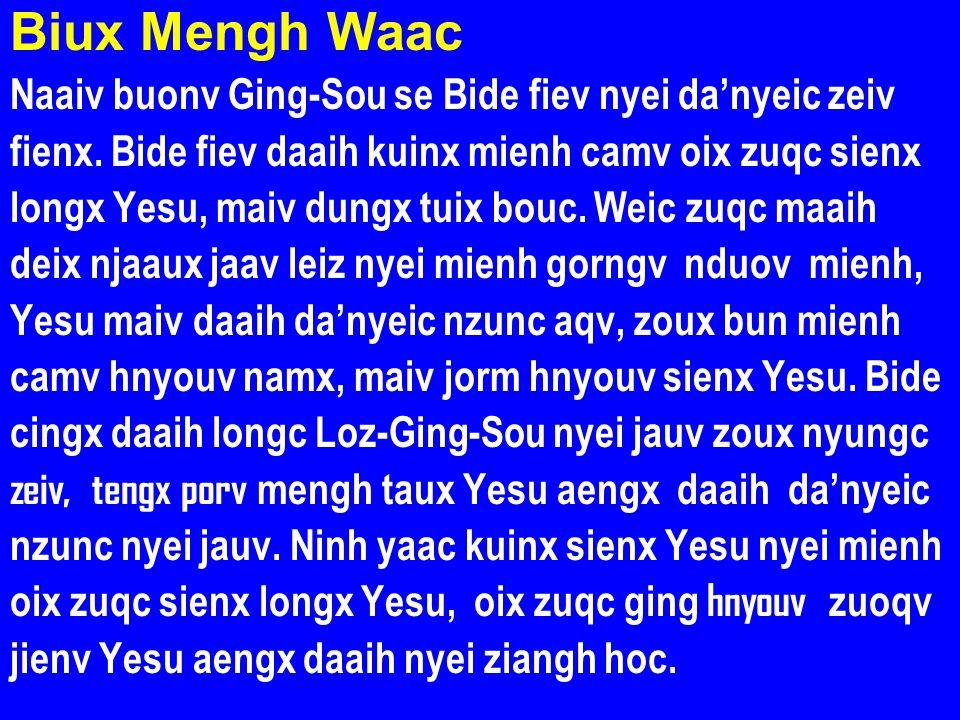 Biux Mengh Waac Naaiv buonv Ging-Sou se Bide fiev nyei da'nyeic zeiv