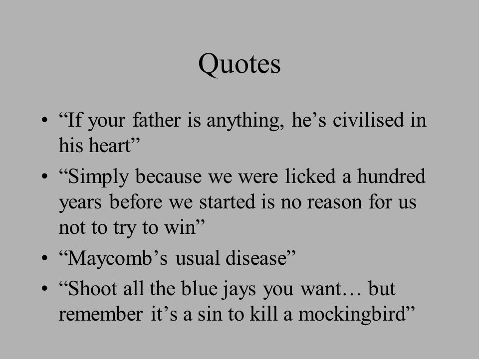 maturity quotes in to kill a mockingbird Litcharts assigns a color and icon to each theme in to kill a mockingbird, which you can use to track the themes throughout the work florman, ben &quotto kill a.
