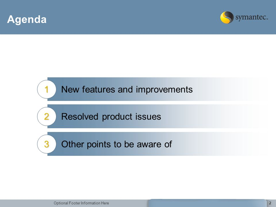 Agenda New features and improvements 1 Resolved product issues 2