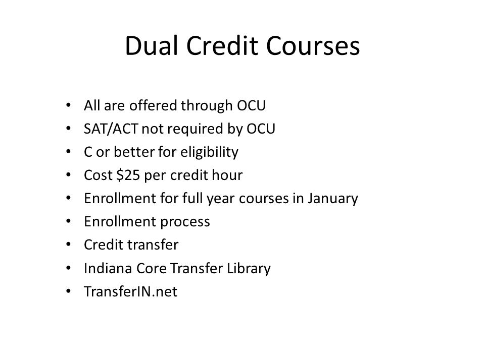 Dual Credit Courses All are offered through OCU