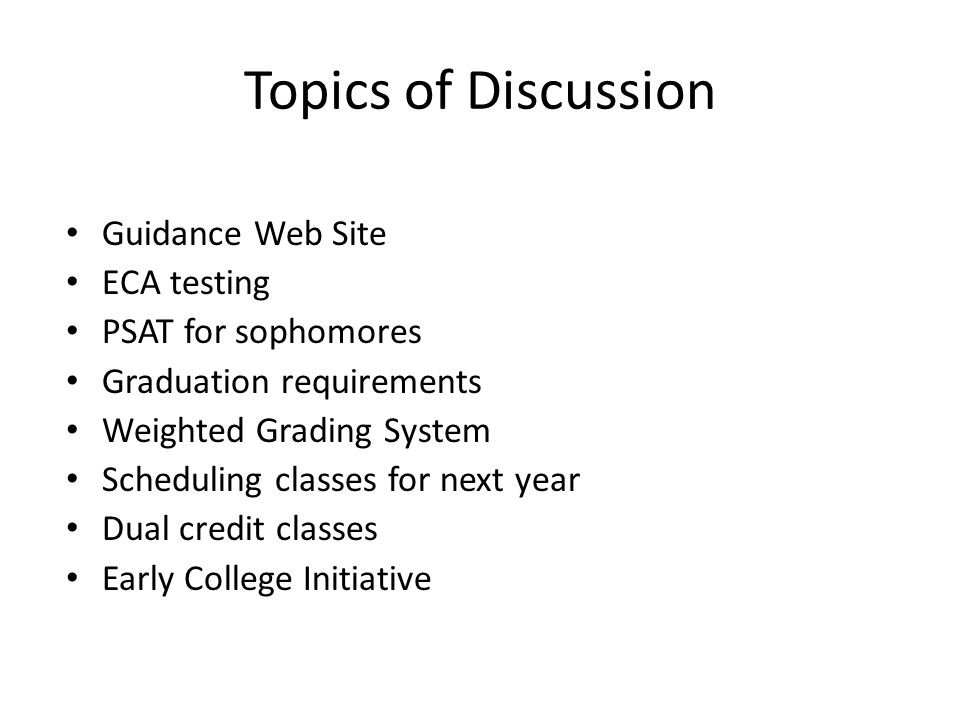 Topics of Discussion Guidance Web Site ECA testing PSAT for sophomores