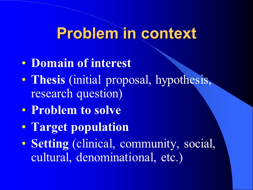 context of the problem thesis Context institute catalyzing a  what is education for  there is the myth that ignorance is a solvable problem ignorance is not a solvable problem,.