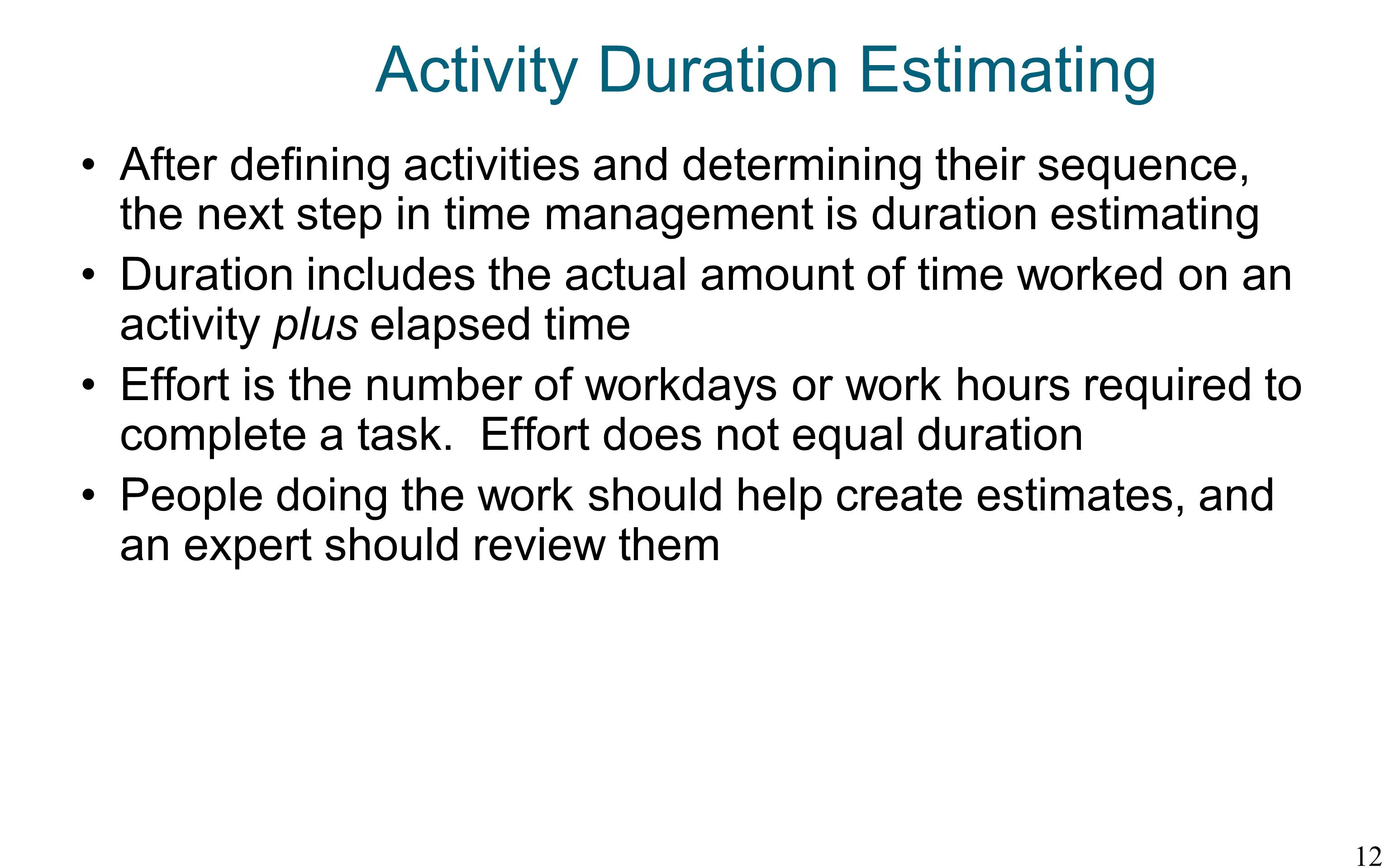 techniques for estimating task duration in Description and definition of the pmi-process 'activity duration estimating' description and definition of the pmi-process 'activity duration estimating' skip to the navigation (343) tools and techniques pmbok mentioned methods.