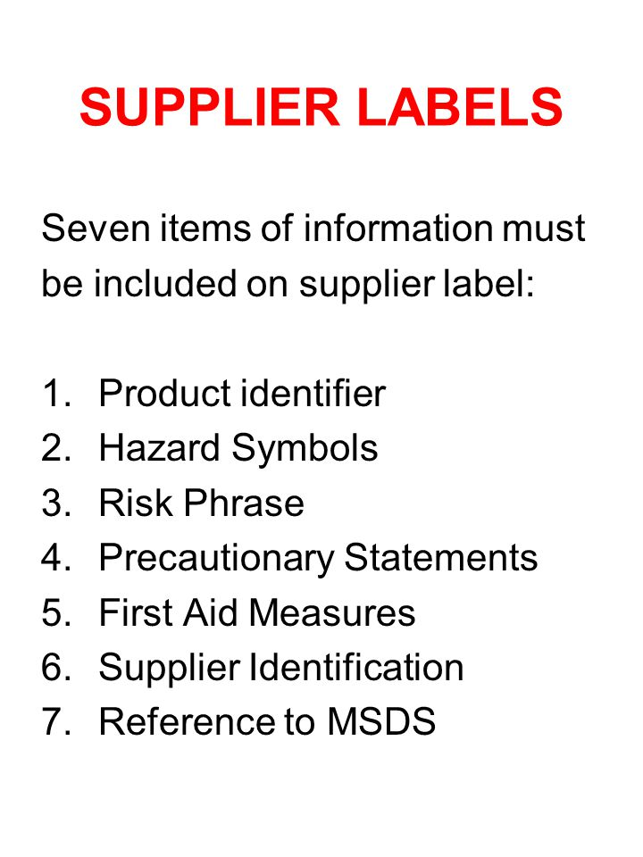SUPPLIER LABELS Seven items of information must