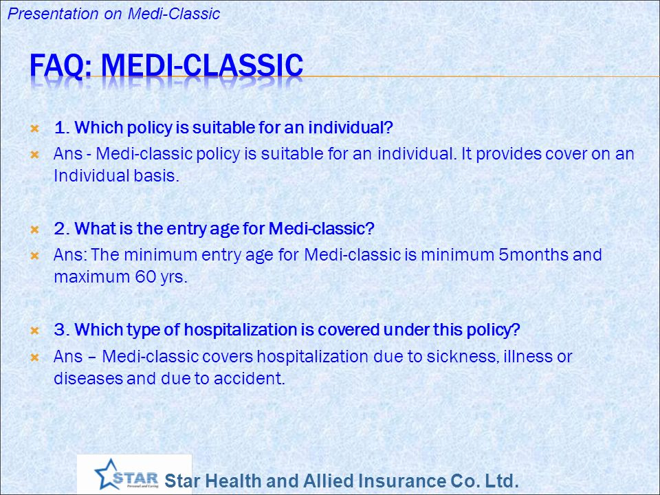 FAQ: Medi-Classic 1. Which policy is suitable for an individual