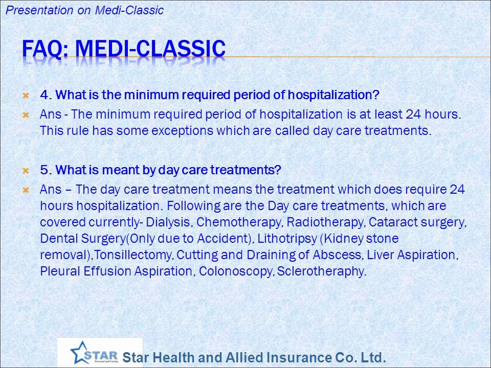 FAQ: Medi-Classic 4. What is the minimum required period of hospitalization
