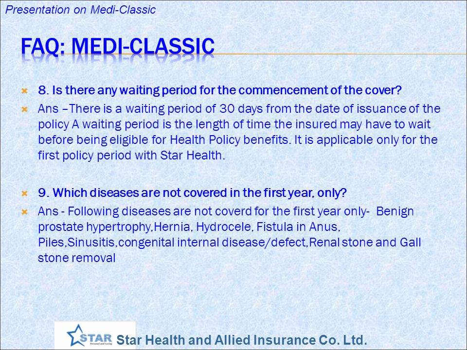 FAQ: Medi-Classic 8. Is there any waiting period for the commencement of the cover