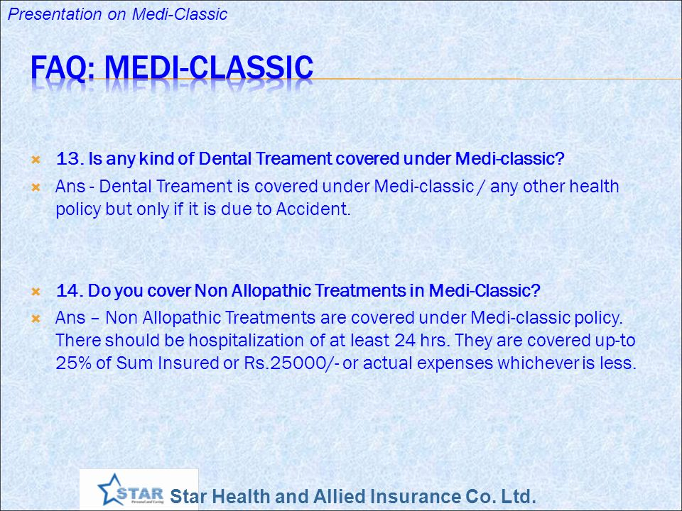 FAQ: Medi-Classic 13. Is any kind of Dental Treament covered under Medi-classic