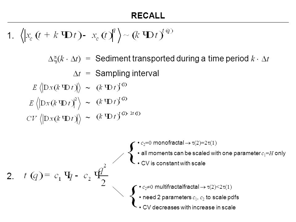 RECALL 1. Dx(k ×Dt) = Sediment transported during a time period k ×Dt. Dt = Sampling interval. ~
