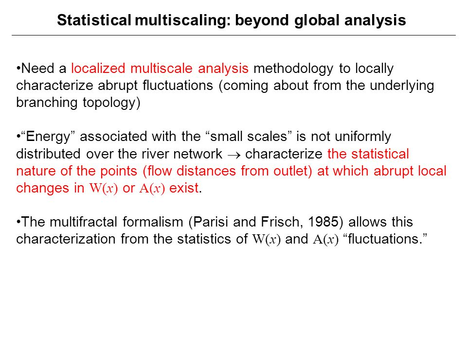 Statistical multiscaling: beyond global analysis