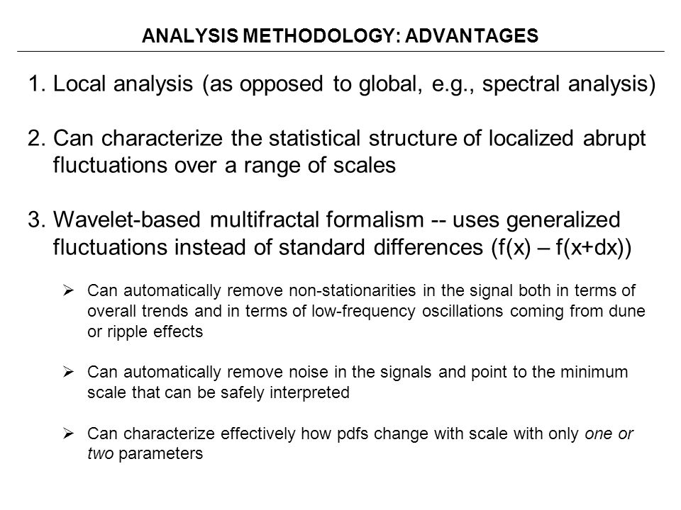ANALYSIS METHODOLOGY: ADVANTAGES