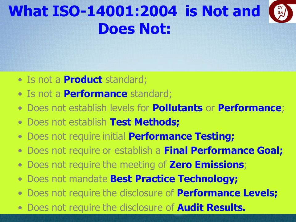 What ISO-14001:2004 is Not and Does Not: