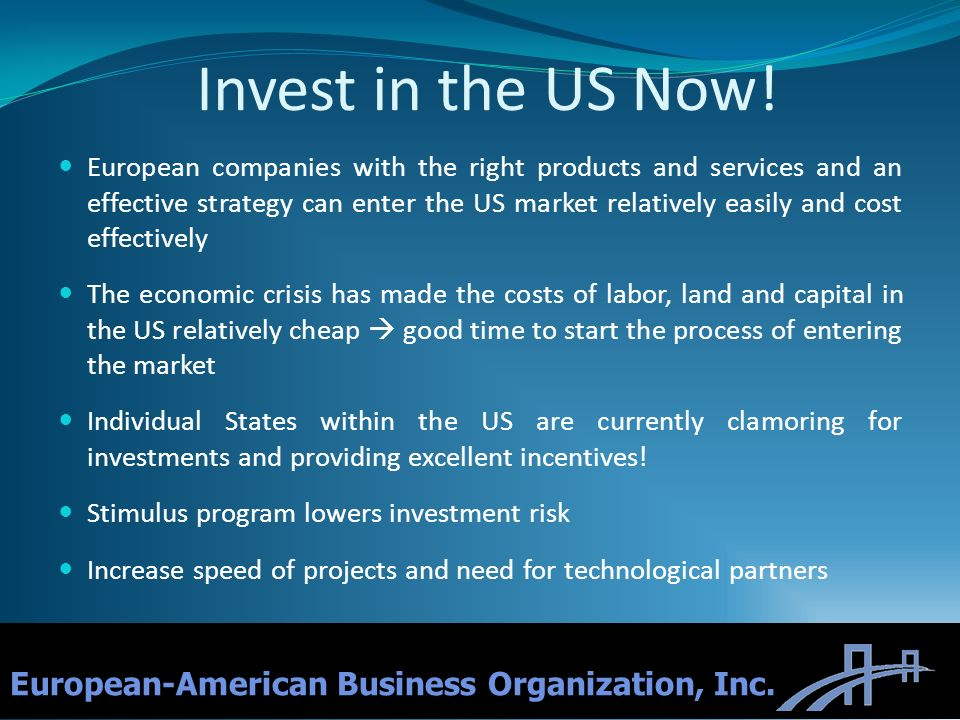 Invest in the US Now! European-American Business Organization, Inc.