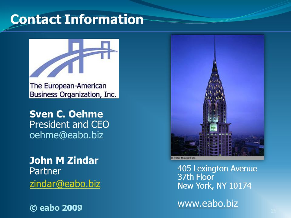 Contact Information Sven C. Oehme President and CEO John M Zindar Partner.