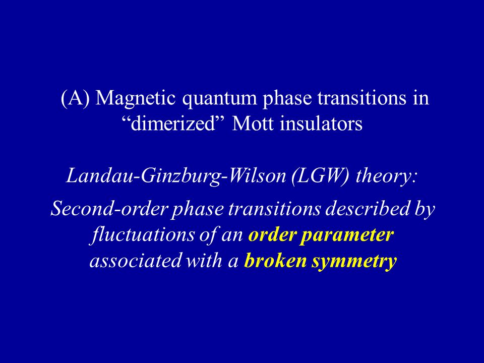 (A) Magnetic quantum phase transitions in dimerized Mott insulators