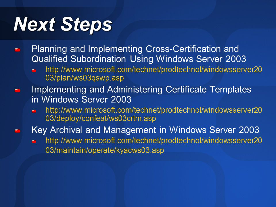 Sec316 planning and deploying pki in the real world ppt video next steps planning and implementing cross certification and qualified subordination using windows server 2003 yadclub Image collections