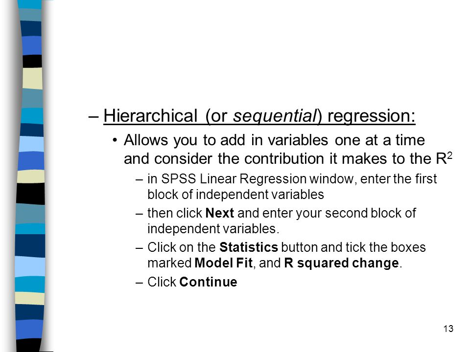 Hierarchical (or sequential) regression: