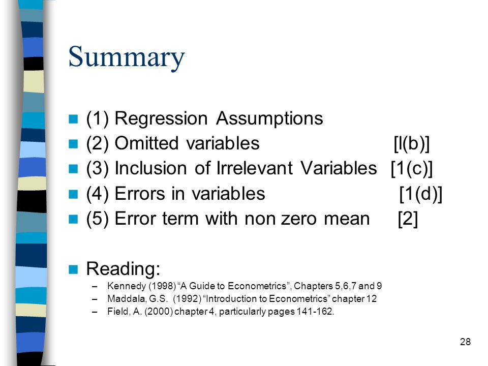 Summary (1) Regression Assumptions (2) Omitted variables [l(b)]