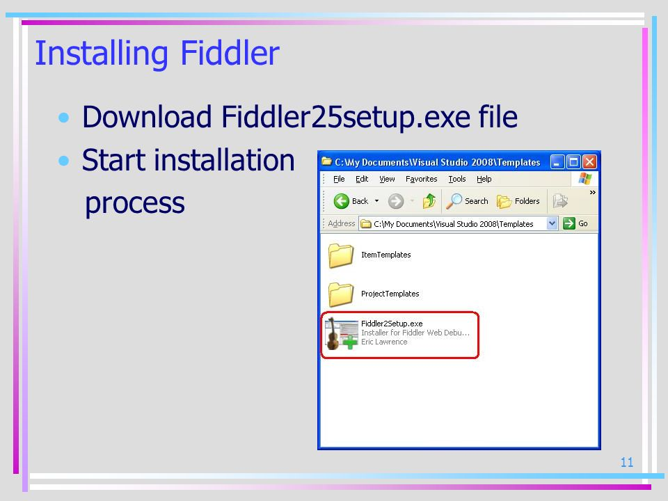 Installing Fiddler Download Fiddler25setup.exe file Start installation
