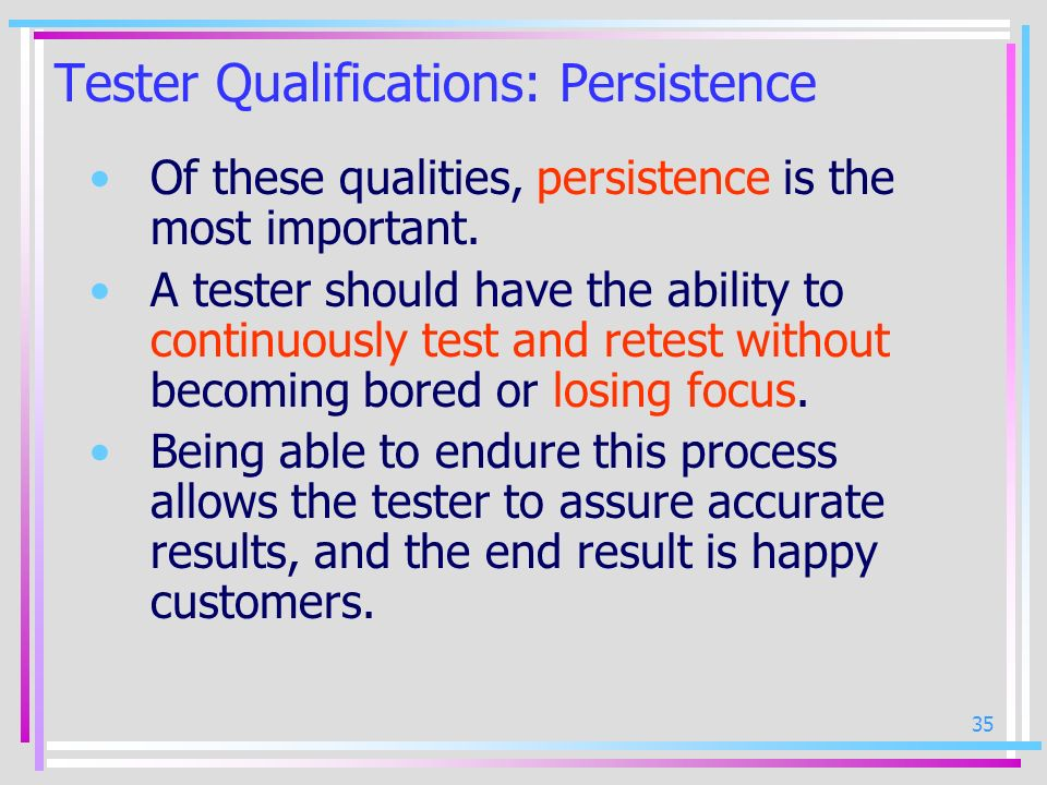 Tester Qualifications: Persistence