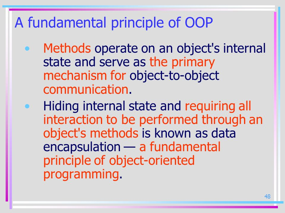 A fundamental principle of OOP