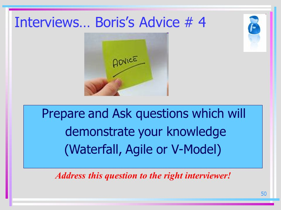 Interviews… Boris's Advice # 4