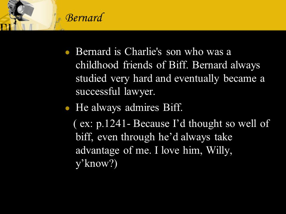 compare and contrast biff and bernard in death of a salesman Death of a salesman  when he play-fights with biff,  charley and bernard in death of a salesman compare and contrast american playwrights presentation of.
