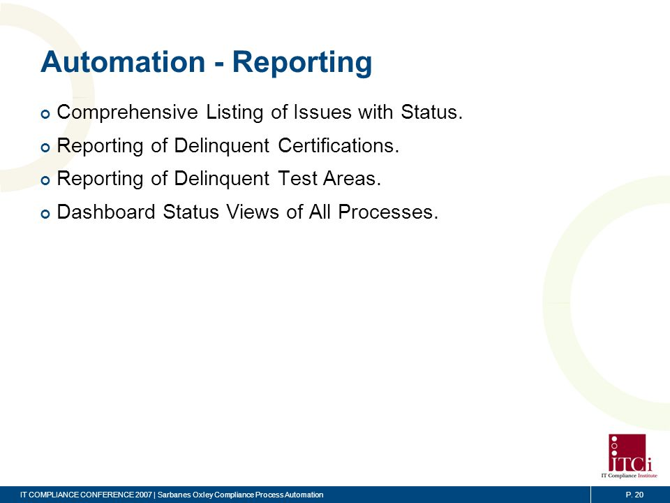 Summary Presentation Title. SOX Is A Broad, Complicated and Changing Process Driving the Need For Process Automation.