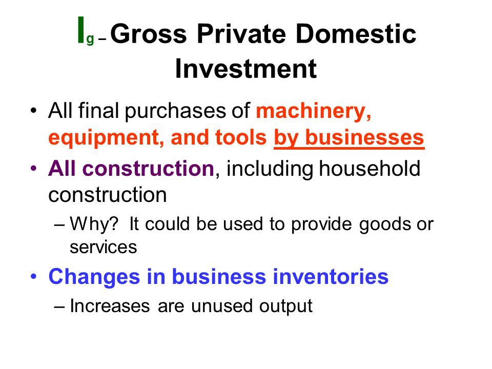 Ig – Gross Private Domestic Investment