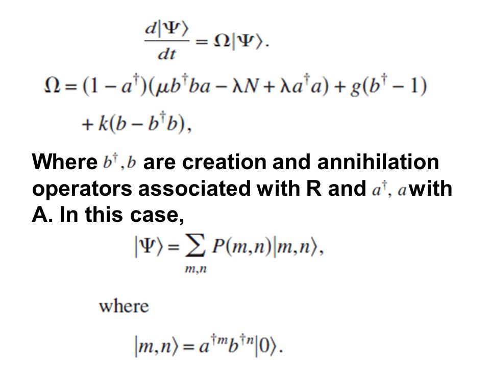 Where b,b are creation and annihilation operators associated with R and a,a with A. In this case,