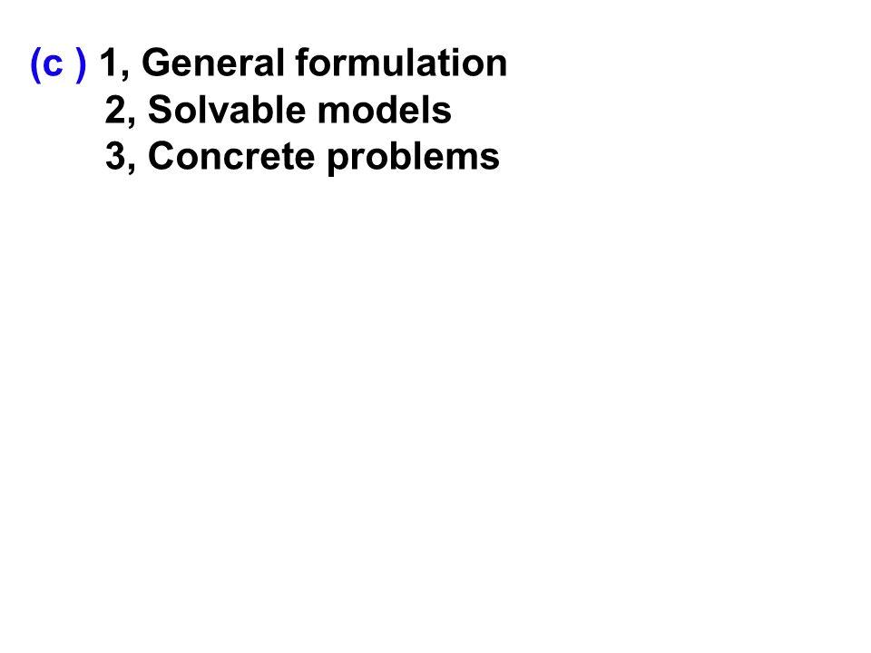 (c ) 1, General formulation