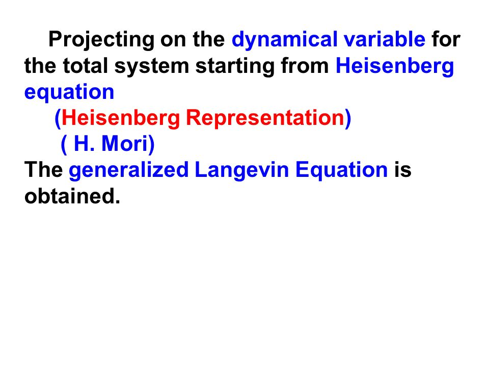 Projecting on the dynamical variable for the total system starting from Heisenberg equation