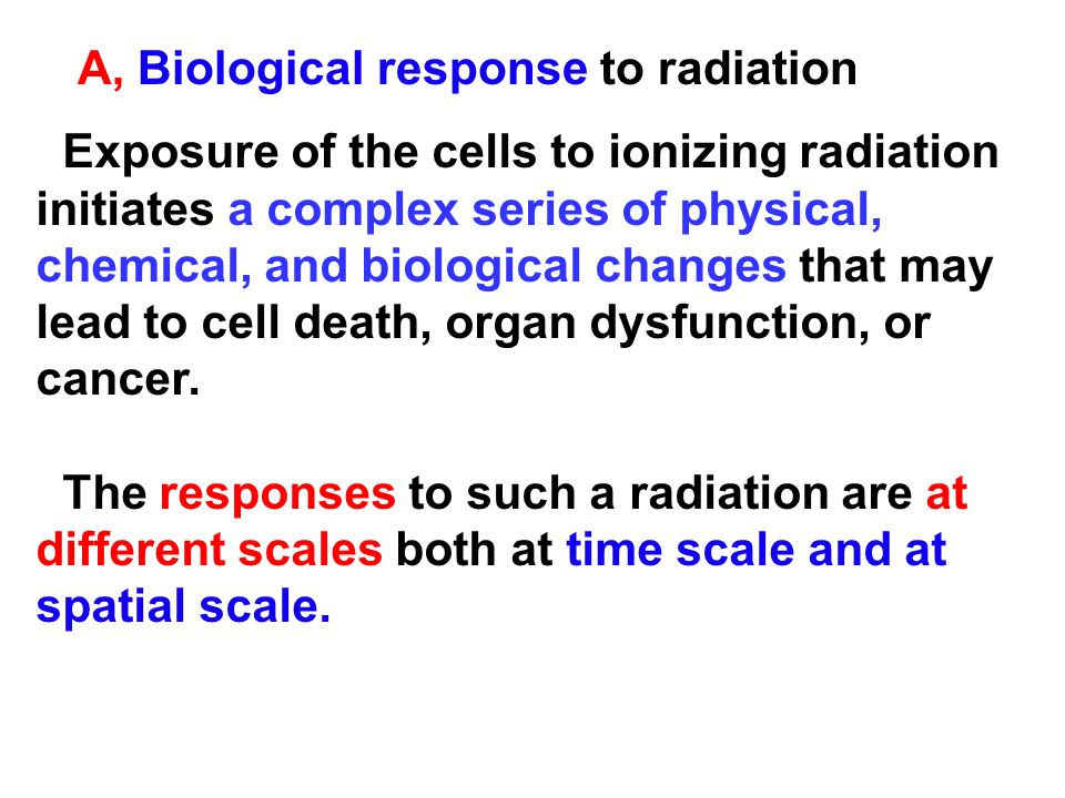 A, Biological response to radiation
