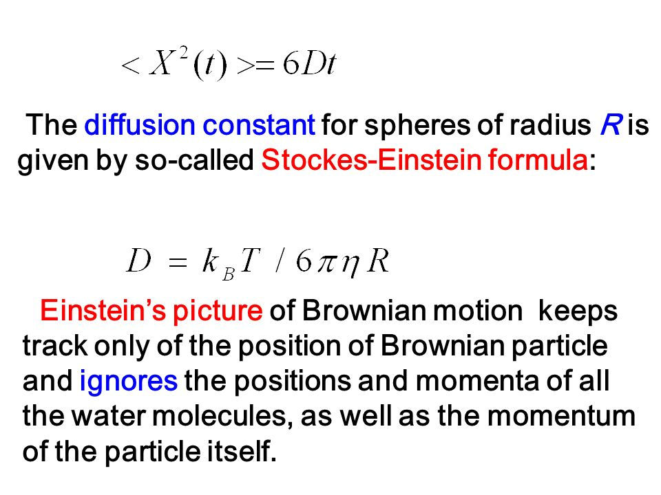 The diffusion constant for spheres of radius R is given by so-called Stockes-Einstein formula: