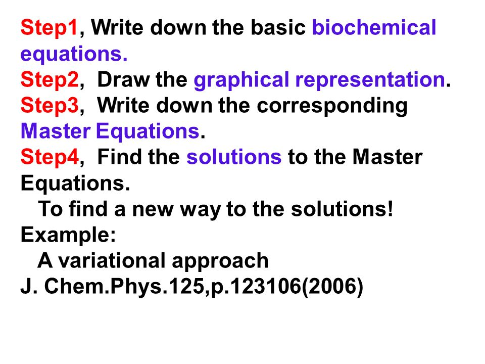 Step1, Write down the basic biochemical equations.