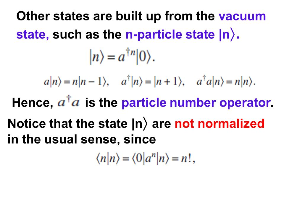 Other states are built up from the vacuum state, such as the n-particle state |n.
