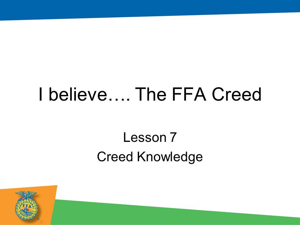 I believe…. The FFA Creed