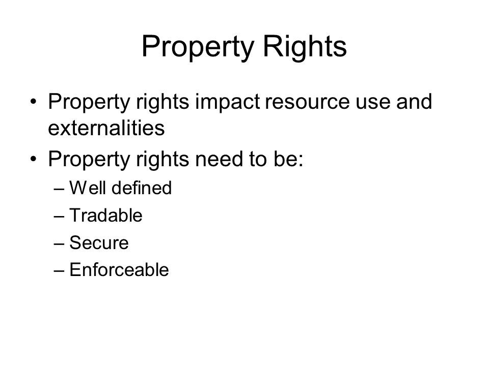 Property Rights Property rights impact resource use and externalities