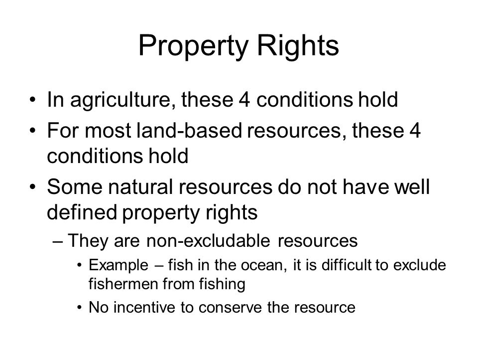 Property Rights In agriculture, these 4 conditions hold