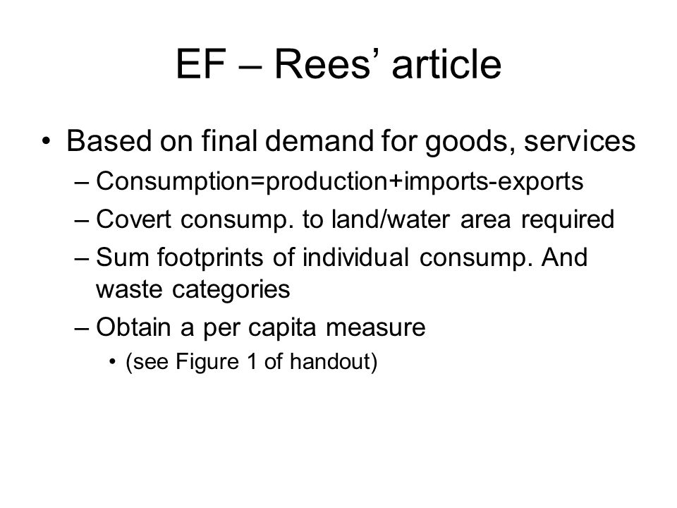 EF – Rees' article Based on final demand for goods, services