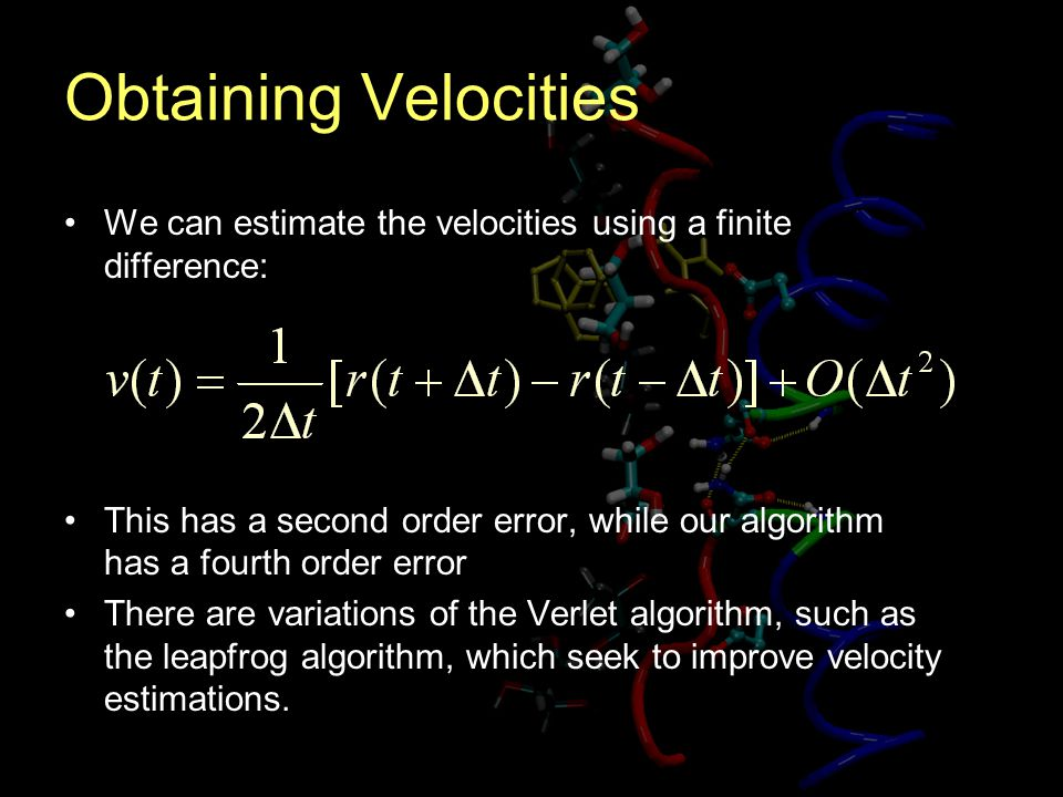 Obtaining Velocities We can estimate the velocities using a finite difference: