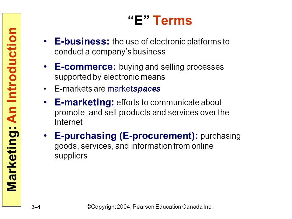 E Terms E-business: the use of electronic platforms to conduct a company's business.